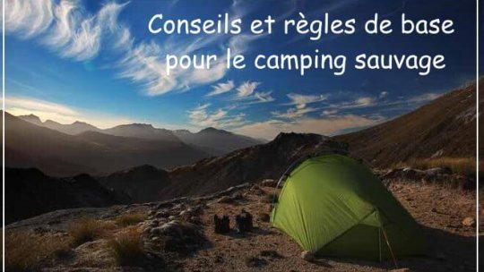 Conseils et règles de base pour le camping sauvage